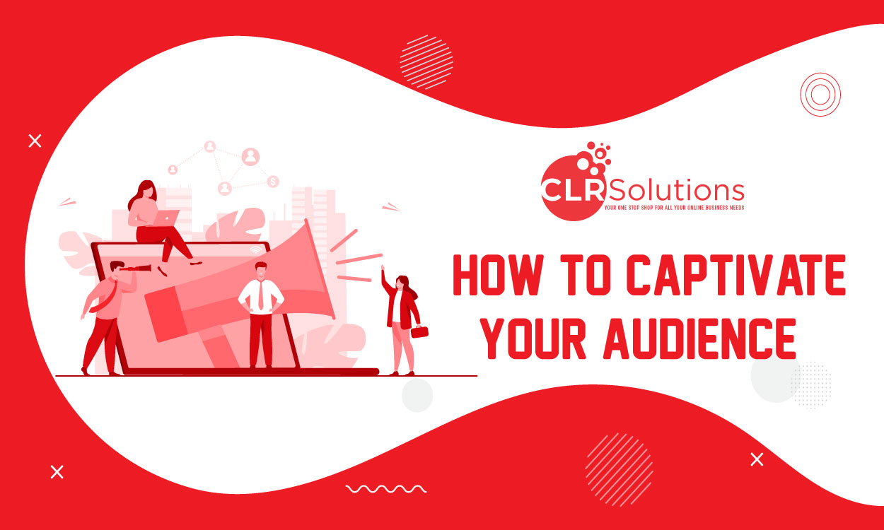 Best Ways to Captivate Your Audience